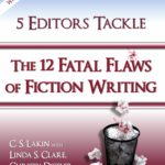 "12 Fatal Flaws of Fiction Writing: ""This book is like getting five self-help books in one."""