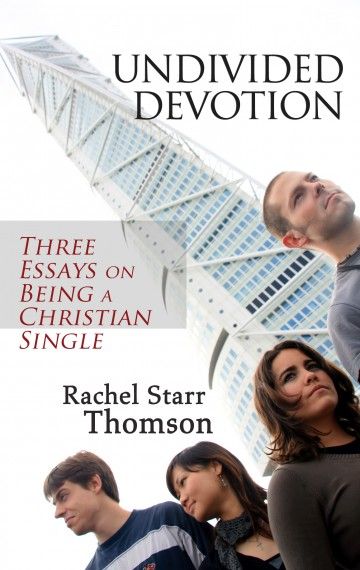 Undivided Devotion: Three Essays on Being a Christian Single